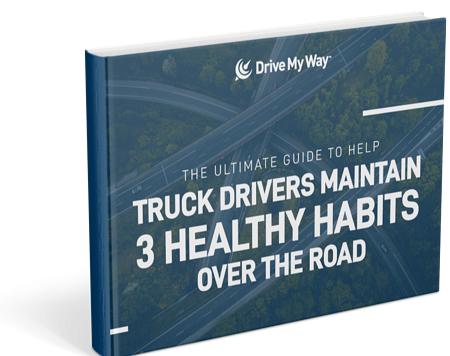The Ultimate Guide to Help Truck Drivers Maintain 3 Healthy Habits Over the Road