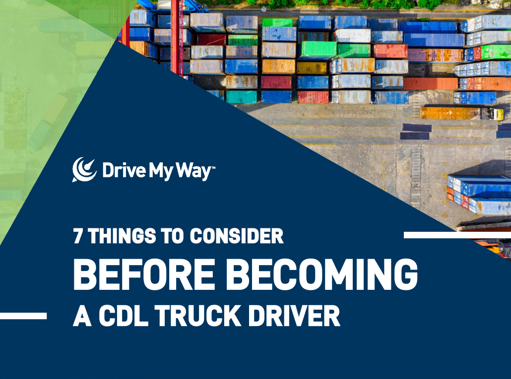 7 Things to Consider Before Becoming a CDL Truck Driver