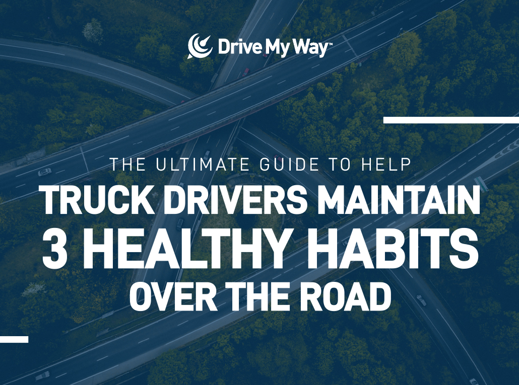 ultimate guide to help truck drivers maintain healthy habits over the road